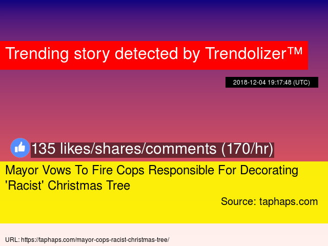 Mayor Vows To Fire Cops Responsible For Decorating 039 Racist 039